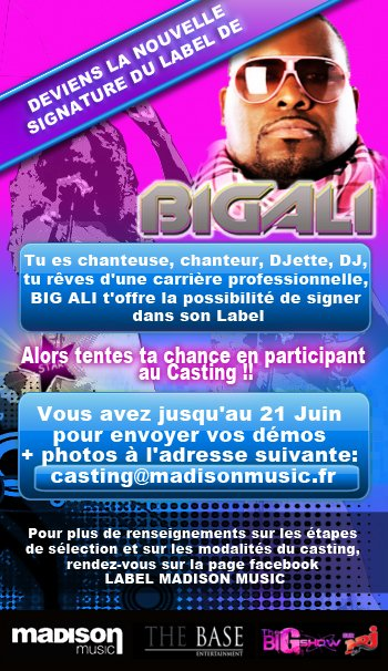 CASTING : DEVIENS LA NOUVELLE SIGNATURE DU LABEL DE BIG ALI !